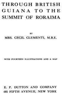 Through British Guiana to the summit of Roraima