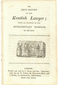 The True History of the Kentish Lawyer with an account of the extraordinary marriage of his son