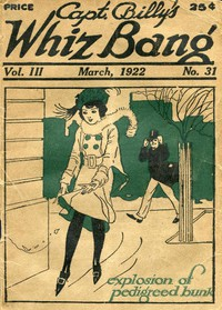Cover of Captain Billy's Whiz Bang, Vol. 3, No. 31, March, 1922America's Magazine of Wit, Humor and Filosophy
