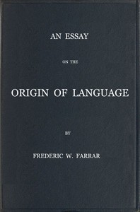 Cover of An essay on the origin of language, based on modern researches, and especially on the works of M. Renan