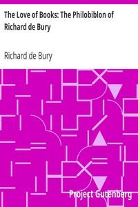 Cover of The Love of Books: The Philobiblon of Richard de Bury