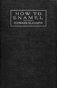 Cover of How to EnamelBeing a Treatise on the Practical Enameling of Jewelry with Hard Enamels