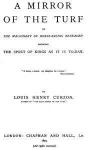 Cover of A Mirror of the Turf; Or, The Machinery of Horse-Racing Revealed, Showing the Sport of Kings as It Is To-Day