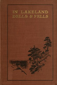 Cover of In Lakeland Dells and Fells