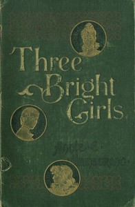 Cover of Three Bright Girls: A Story of Chance and Mischance