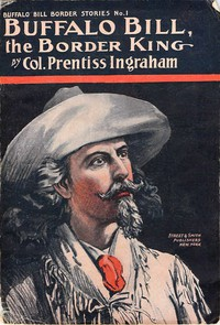 Buffalo Bill, the Border King; Or, Redskin and Cowboy