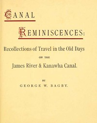 Cover of Canal Reminiscences Recollections of Travel in the Old Days on the James River & Kanawha Canal