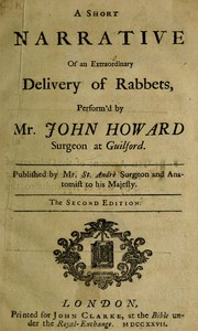 Cover of A Short Narrative of an Extraordinary Delivery of Rabbets, Perform'd by Mr. John Howard Surgeon at Guilford