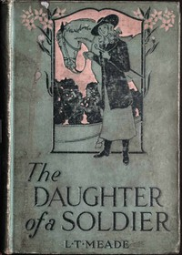 Cover of The Daughter of a Soldier: A Colleen of South Ireland