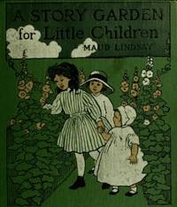Cover of A Story Garden for Little Children