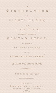 Cover of A vindication of the rights of men, in a letter to the Right Honourable Edmund Burke; occasioned by his Reflections on the Revolution in France