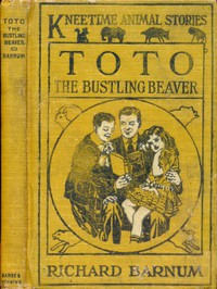 Cover of Toto, the Bustling Beaver: His Many Adventures