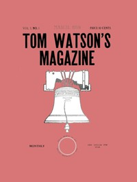 Tom Watson's Magazine, Vol. I, No. 1, March 1905