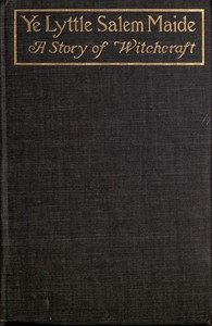 Cover of Ye Lyttle Salem Maide: A Story of Witchcraft
