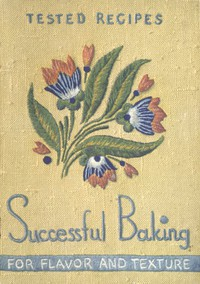 Successful Baking for Flavor and Texture: Tested Recipes