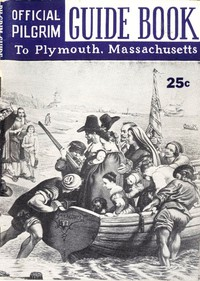 Cover of Pilgrim Guide Book to Plymouth, Massachusetts With a Brief Outline of the Pilgrim Migration and Settlement at Plymouth