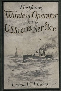 Cover of The Young Wireless Operator—With the U. S. Secret ServiceWinning his way in the Secret Service