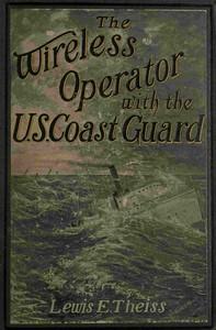 The Wireless Operator—With the U. S. Coast Guard