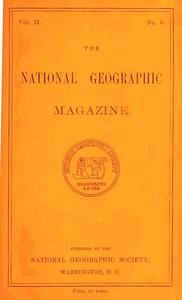 Cover of The National Geographic Magazine, Vol. II., No. 5, April, 1891