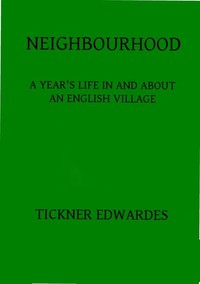 Cover of Neighbourhood: A year's life in and about an English village