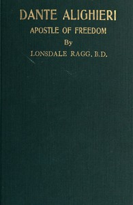 Cover of Dante Alighieri, Apostle of Freedom: War-time and Peace-time Essays