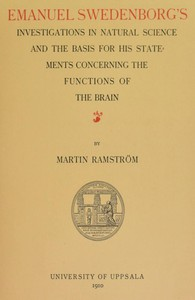 Emanuel Swedenborg's Investigations in Natural Science and the Basis for His Statements Concerning the Functions of the Brain