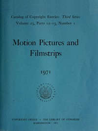 Cover of Motion Pictures and Filmstrips, 1971: Catalog of Copyright Entries Third Series Volume 25, Parts 12-13