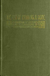 The Art of Building a Home: A collection of lectures and illustrations