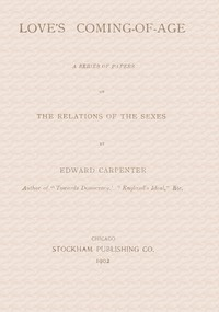 Cover of Love's Coming-of-Age: A series of papers on the relations of the sexes