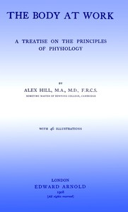 The Body at Work: A Treatise on the Principles of Physiology