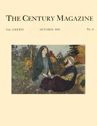 Cover of The Century Illustrated Monthly Magazine, October, 1913Vol. LXXXVI. New Series: Vol. LXIV. May to October, 1913