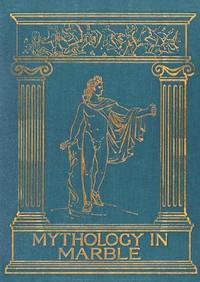 Mythology in Marble