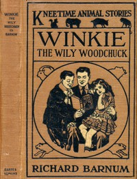 Winkie, the Wily Woodchuck: Her Many Adventures