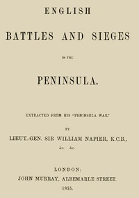 English Battles and Sieges in the Peninsula.Extracted from his 'Peninsula War'.