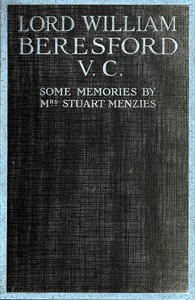 Lord William Beresford, V.C., Some Memories of a Famous Sportsman, Soldier and Wit