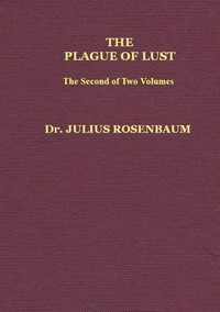The Plague of Lust, Vol. 2 (of 2) Being a History of Venereal Disease in Classical Antiquity