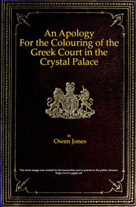 Cover of An Apology for the Colouring of the Greek Court in the Crystal Palace