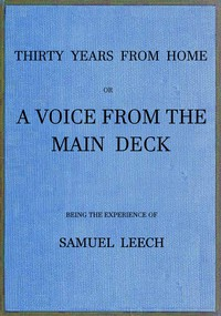 Cover of Thirty Years From Home; or, a Voice From the Main Deck Being the Experience of Samuel Leech