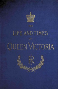 Cover of The Life and Times of Queen Victoria; vol. 2 of 4