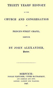 Cover of Thirty years' history of the church and congregation in Prince's Street Chapel, Norwich
