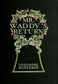 Cover of Mr. Waddy's Return