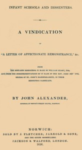 """Cover of Infant Schools and Dissenters A Vindication of """"a letter of affectionate remonstrance,"""" &c., from the mistakes respecting it made by William Geary ... and from the misrepresentations of it made by ... John Perowne ... in their respective pamphlets"""
