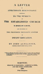 Cover of A Letter of affectionate remonstrance addressed to the members of the Established Church in Norwich and in Norfolk and occasioned by the proposed exclusive system of infant education