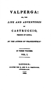 Cover of Valperga Volume 1 (of 3)or, The life and adventures of Castruccio, prince of Lucca