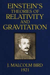 Einstein's Theories of Relativity and Gravitation A selection of material from the essays submitted in the competition for the Eugene Higgins prize of $5,000