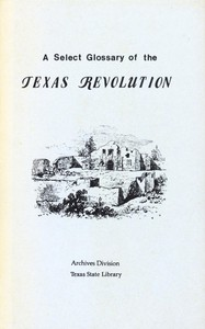 Cover of A Select Glossary of the Texas Revolution