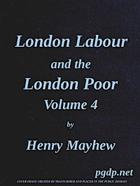 Cover of London Labour and the London Poor, Vol. 4