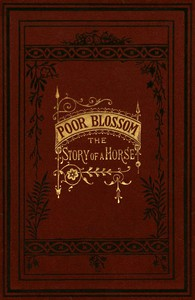 Cover of Poor Blossom: The Story of a Horse
