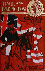Cover of Trail and Trading Post; or, The Young Hunters of the Ohio
