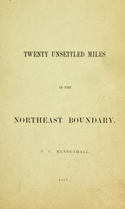 Cover of Twenty Unsettled Miles in the Northeast Boundary [From the Report of the Council of the American Antiquarian Society, presented at the Annual Meeting held in Worcester, October 21, 1896]